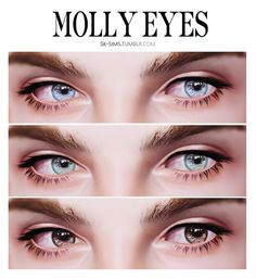 ——————-Molly Eyes—————— She's eyes just blow me away, so I made them into contacts! enjoy ^^ • Three color channels. • CAS thumbnail available. • Package & Sim3pack included. •  Credit to Joes-stuff...
