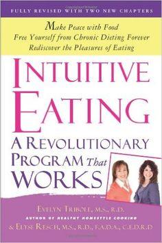Intuitive Eating: Evelyn Tribole, Elyse Resch: 9781250004048: Amazon.com: Books