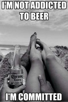 Even though I'd never drink any piss water like corona I'm pretty committed