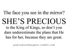 A daughter of a King. I need to remind myself of this