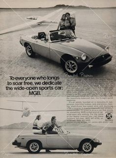 Vintage MGB Car Advertisement My wife and I both owned MGB's in the late 70's. Should have know we were soul mates then! Love My Wife Loved that car