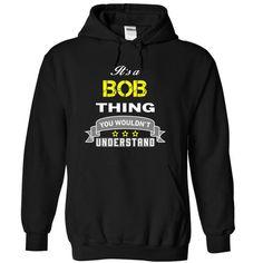 Its a BOB thing. - #tshirt diy #sweatshirt hoodie. LOWEST SHIPPING => https://www.sunfrog.com/Names/Its-a-BOB-thing-Black-18155478-Hoodie.html?68278