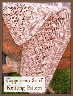 Cappuccino Scarf Knitting Pattern Download from Anniescatalog.com -- This scarf is inspired by the delicate designs a talented barista can make with foam on top of a gourmet espresso drink! The pattern features a fun, easy lace motif that knits up in a jiffy.