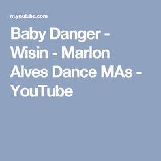 Baby Danger - Wisin - Marlon Alves Dance MAs - YouTube