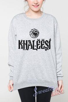 Khaleesi Game of Thrones Shirt Sweatshirt Daenerys Targaryen Quotes T-Shirt Women Grey Sweater Jumper Unisex Size S M L