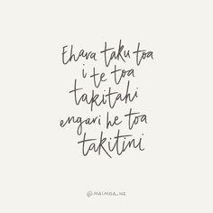 Ehara taku toa i te toa takitahi, engari he toa takitini Typography Prints, Hand Lettering, Islands In The Pacific, Maori Art, Gym Design, New Beginnings, Proverbs, Blessings, How To Memorize Things
