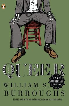 Queer, Anniversary Edition William S Burroughs Great Books To Read, Good Books, My Books, The Happy Prince, Beat Generation, Penguin Books, 25th Anniversary, So Little Time, Fiction