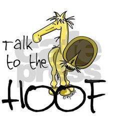 For horse lovers with attitude! When you don't have time for fools. Buck the horse tells it like it is. Talk to the hoof!