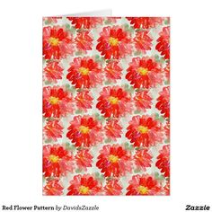 Red Flower Pattern Greeting Card  Available on many more products! Just type in the name of the design in the search bar on my Zazzle products page to see them all!  #card #greeting #letter #invitation #friend #family #get #in #touch #contact #mail #mailing #flower #red #pattern #all #over #print