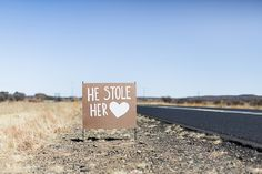 Wedding signage. He stole her heart. I LOVE this idea!