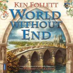 World Without End - One of my fav books of all time!! Anna K