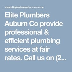 Elite Plumbers Auburn Co provide professional & efficient plumbing services at fair rates. Call us on (253) 765-5079 for emergency response for affordable services. #PlumbingAuburnWA #BestPlumberAuburnService #LocalAuburnPlumberService #LocalPlumberAuburnWA #ElitePlumbersAuburnCo