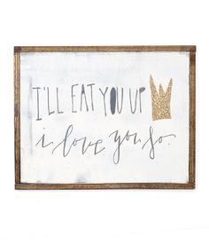 Look at this 'I'll Eat You Up, I Love You So' Sign on #zulily today!