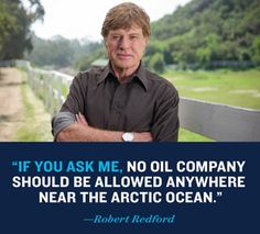 Robert Redford is askinf for your help to stop Shell's Arctic drilling plans