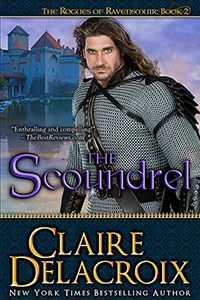 The Scoundrel, book #2 of the Rogues of Ravensmuir trilogy of medieval Scottish romances by Claire Delacroix