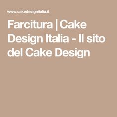 Farcitura | Cake Design Italia - Il sito del Cake Design