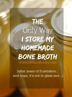 "Author says: ""Hands down the most brilliant way to store homemade bone broth I've every heard of. Love it."""