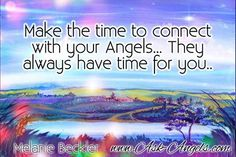 Make the time to connect with your angels... They always have time for you!  #maketime #connect #communicate #pray #angels #havefaith