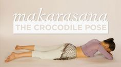 Makarasana: The Crocodile Pose --- best relaxation pose there is, naturally reinforces diaphragmatic breathing.