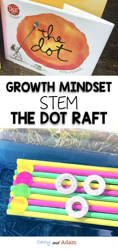 Teach Growth Mindset With STEM! For this STEM activity students read The Dot by Peter H. Reynolds and learn about growth mindset. Then they build a raft using straws and dot stickers that can hold the most weight. Steam Activities, Activities For Kids, The Dot Book, Stem Classes, Dot Day, Stem Challenges, Stem Science, Stem Projects, Science Lessons
