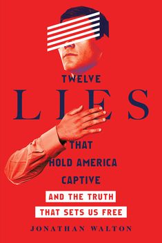 Twelve Lies That Hold America Captive Book Cover on Behance