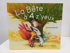 La Bête à 4 z'yeux  #bête #CarolineMerola #ÉditionsÉdito #Livre #morale