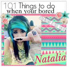 101 Things To Do When Youre Bored Summer Edition
