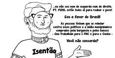 """O aumento dos Isentões """"não sou petista, mas"""" ou """"fala do Cunha e do Aécio também"""""""