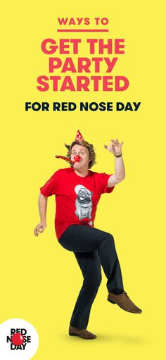 Hey you! Are you up for a party? Get your free fundraising kit from the Red Nose Day website to help with the party planning. Then party on dudes!