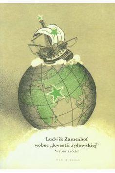 Ludwik Zamenhof wobec `kwestii żydowskiej`. Wybór źródeł