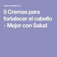 5 Cremas Para Fortalecer El Cabello Fortalecer El Cabello Crema Para El Cabello Cabello