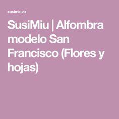 SusiMiu | Alfombra modelo San Francisco (Flores y hojas)
