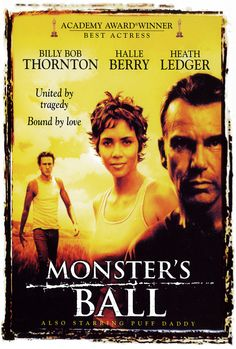 Monster's Ball~omg did Halle rock this movie...crazy!