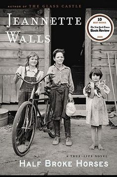 Half Broke Horses by Jeanette Walls | Reviewed on Clear Eyes, Full Shelves
