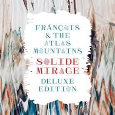 francois and the atlas mountains -   solide mirage DLX