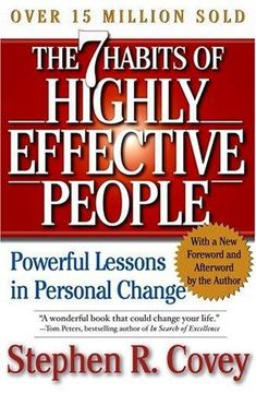 The Seven Habits of Highly Effective People by Steven R. Covey 15 Best Leadership Books Every Young Leader Needs To Read