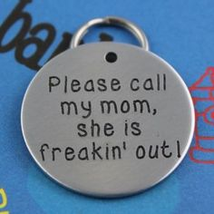 Large Size Funny Dog Tag -Please Call My Mom, She is Freakin' Out