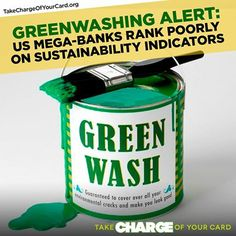 GreenWashing Alert! US Mega Banks Rank Poorly On Sustainability Indicators. Learn More: http://blog.greenamerica.org/2013/12/05/greenwashing-alert-us-mega-banks-rank-poorly-on-sustainability-indicators