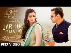Jab Tum Chaho VIDEO Song   Prem Ratan Dhan Payo   Salman Khan, Sonam Kapoor   T-Series - YouTube