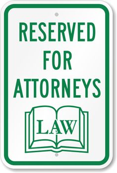 Attorney parking sign