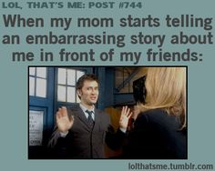 Or when your friends start telling stories in front of other friends.