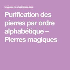 Purification des pierres par ordre alphabétique – Pierres magiques