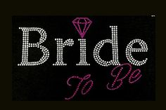 Bride_to_Be 5.5x9 Rhinestone Bling T-Shirt by BlingByBates on Etsy