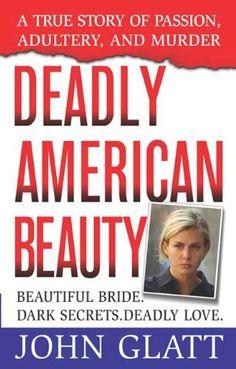 Deadly American Beauty (St. Martin's True Crime Library) by John Glatt http://www.amazon.com/dp/B001PSEQX8/ref=cm_sw_r_pi_dp_hA7Avb044CNED