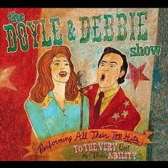 The Doyle and Debbie Show - Royal George Theatre - Chicago