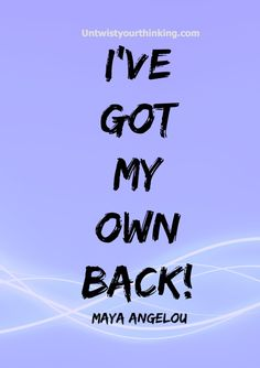 I have my own back! #affirmation #confidenct #Lifecoaching Maya Angelou, Work On Yourself, Affirmations, Calm, Positivity, Positive Affirmations, Confirmation, Affirmation Quotes, Positive Thoughts
