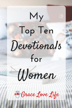 Best devotional books for woman.  These women's devotionals are great for bible studies, women's ministry, or to ready on your own.