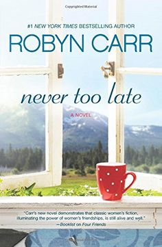 Never Too Late by Robyn Carr http://www.amazon.com/dp/0778318036/ref=cm_sw_r_pi_dp_XQU.ub0VNEM62