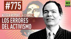 Keiser report en español: E775 - Los errores del activismo (Vídeo)