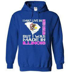 I May Live in South Carolina But I Was Made in Illinois T-Shirts, Hoodies. CHECK PRICE ==► https://www.sunfrog.com/States/I-May-Live-in-South-Carolina-But-I-Was-Made-in-Illinois-epxjxggyhf-RoyalBlue-28145533-Hoodie.html?id=41382
